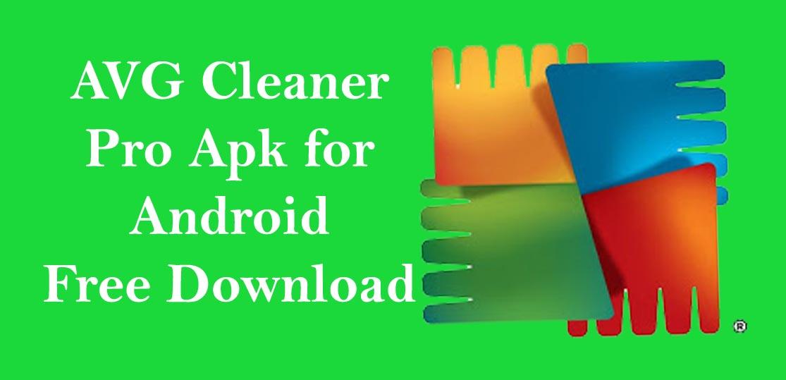 AVG Cleaner Pro Apk 2020 Full Crack