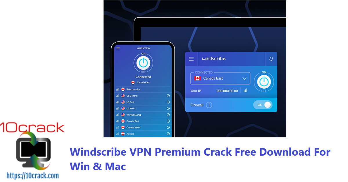 Windscribe VPN Premium Crack Free Download For Win & Mac