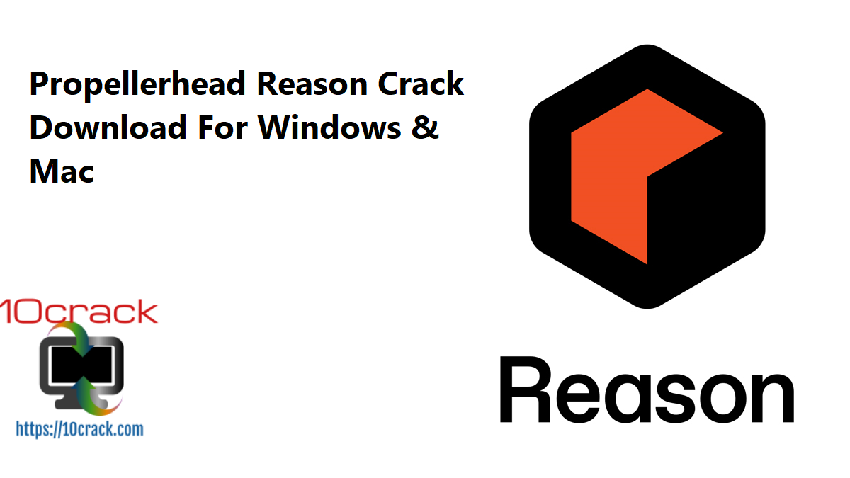 Propellerhead Reason Crack Download For Windows & Mac